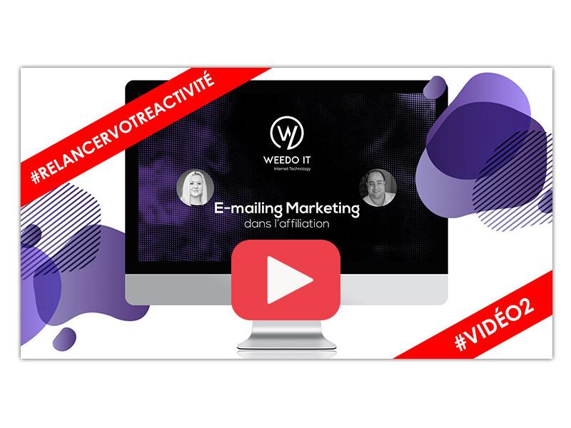 Vidéo 2 – E-mailing marketing dans l'affiliation