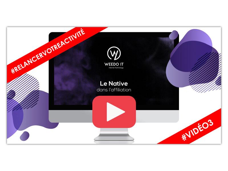 Vidéo 3 – Le native dans l'affiliation