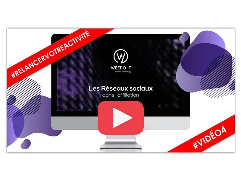 Vidéo 4 – Les Réseaux sociaux dans l'affiliation