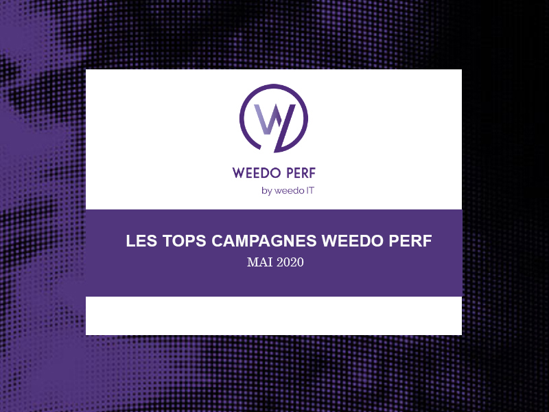 Tops campagnes Weedo Perf – Mai 2020