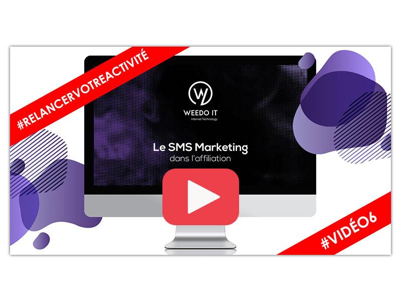 Vidéo 6 – Le SMS Marketing dans l'affiliation