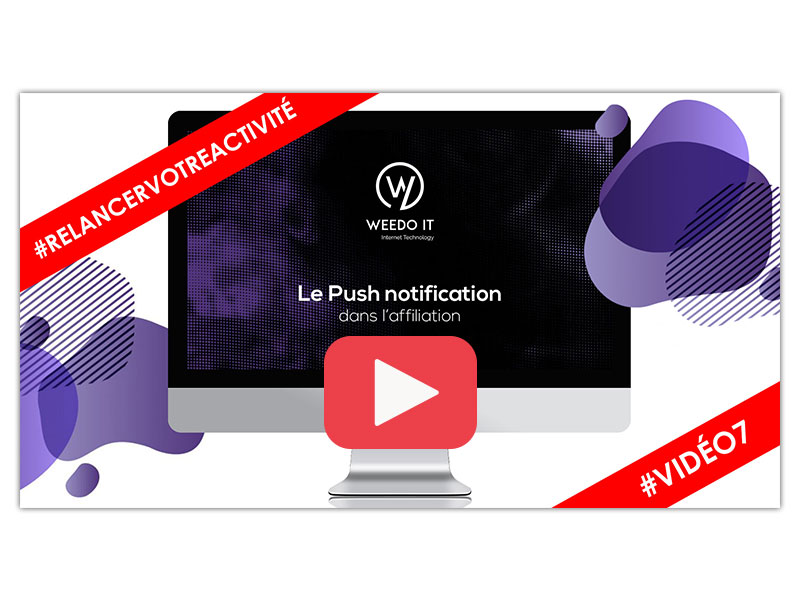 Vidéo 7 – Le Push Notification dans l'affiliation