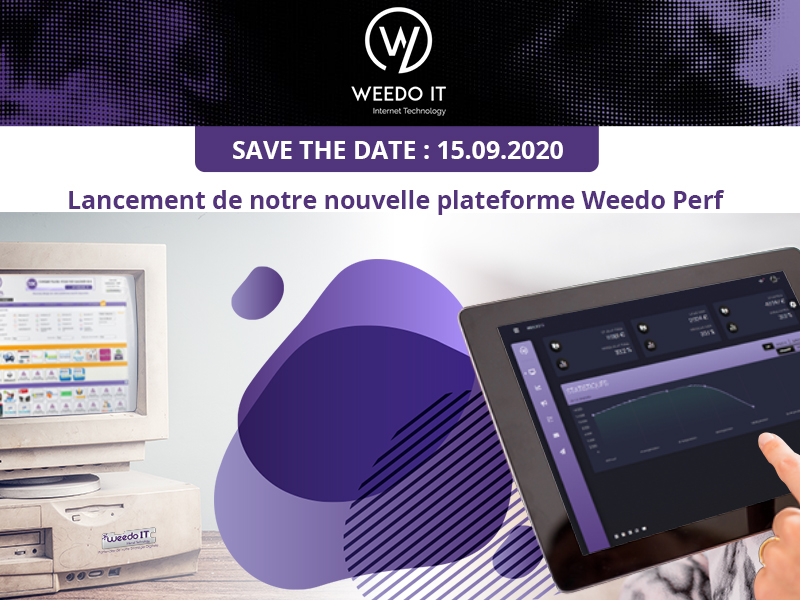 Save the date : le 15 septembre 2020, Weedo IT lance sa nouvelle plateforme Weedo PERF