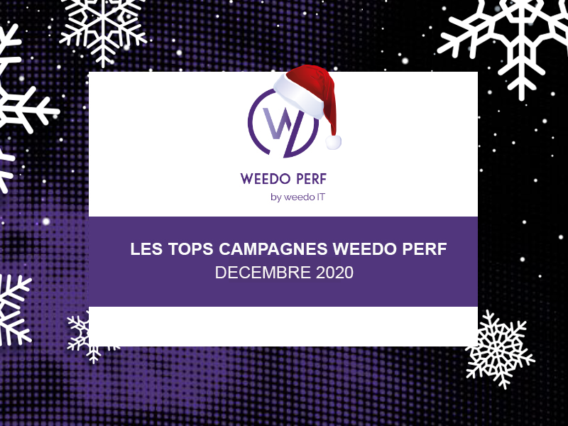 Tops campagnes Weedo Perf – Décembre 2020
