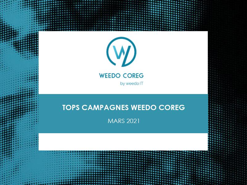 Tops campagnes Weedo Coreg – Mars 2021
