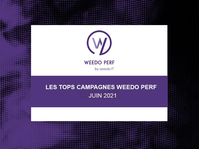 Tops campagnes Weedo Perf – Juin 2021
