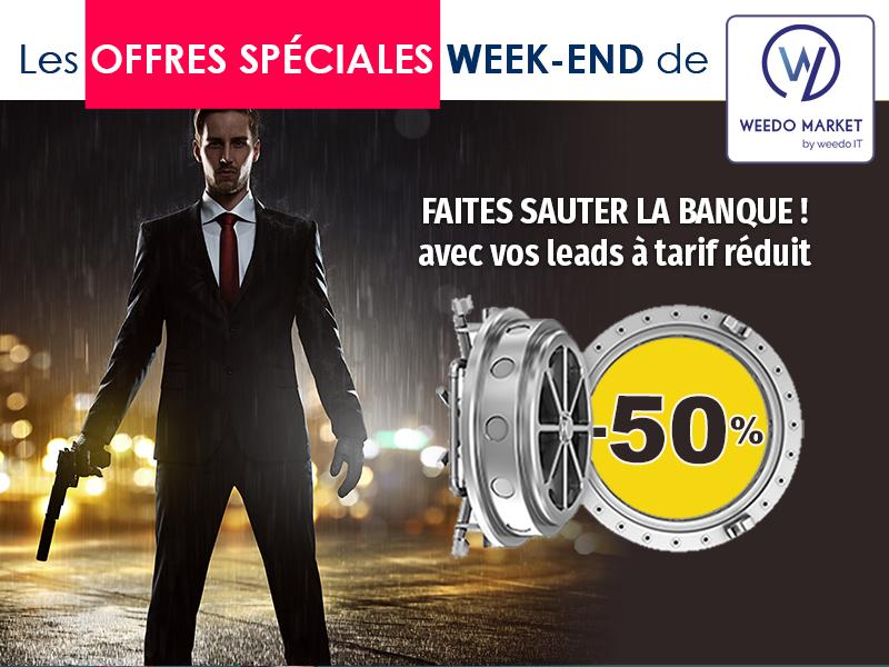 Offre du weekend Weedo Market : Faites sauter la banque avec vos leads à tarif réduit !